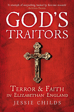 Jessie Childs, God's Traitors: Terror and Faith in Elizabethan England, Bodley Head, 2014.